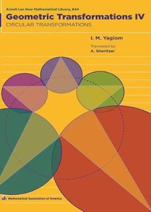 Geometric Transformations: Volume 4, Circular Transformations