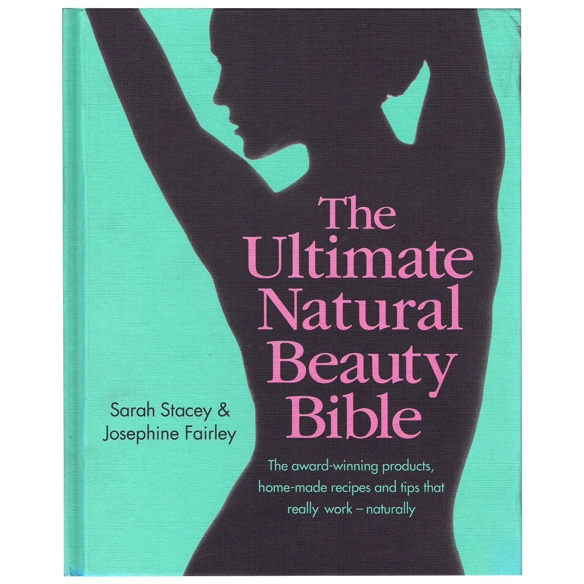 Ultimate Natural Beauty Bible by Sarah Stacey, ISBN: 9780857832221