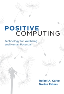 Positive Computing: Technology for Well-Being and Human Potential