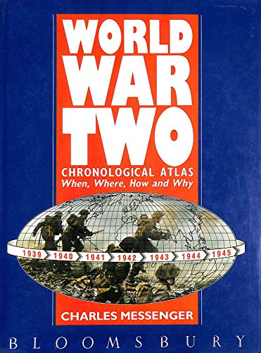 World War II: Chronological Atlas by Charles Messenger, ISBN: 9780747502296