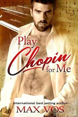 Play Chopin for Me by Max Vos, ISBN: 9781544271422