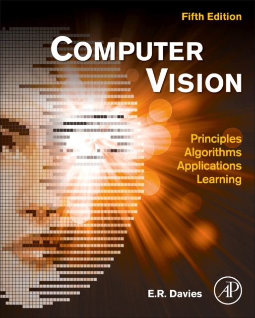 Computer and Machine VisionTheory, Algorithms, Practicalities by Davies, ISBN: 9780128092842