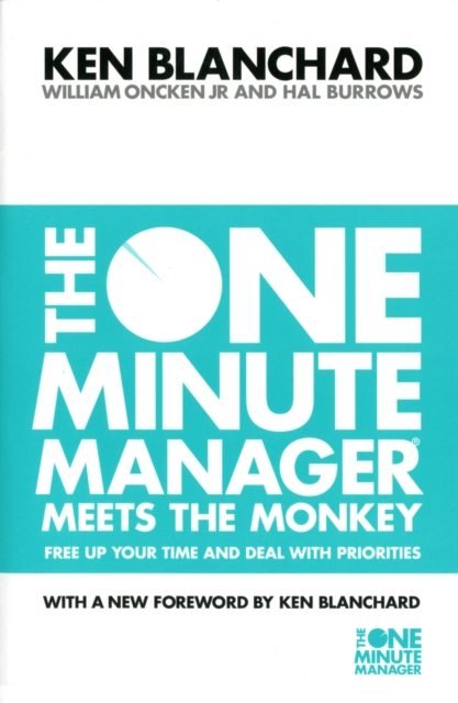 The One Minute Manager Meets the Monkey by Kenneth H. Blanchard, ISBN: 9780007116980