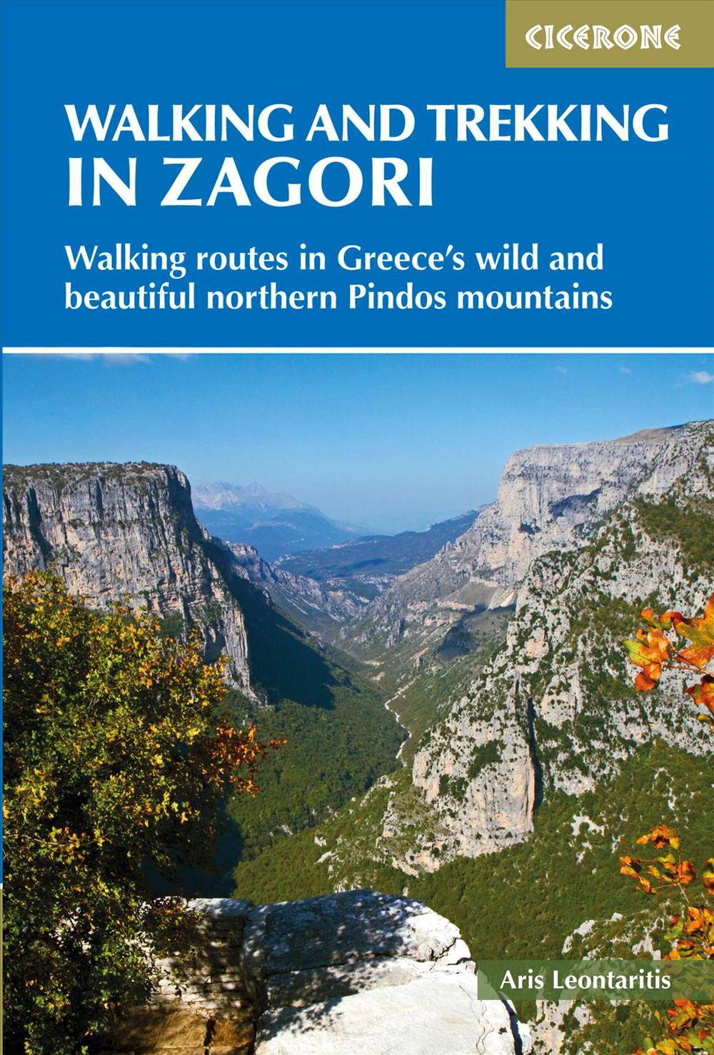 Walking and Trekking in Zagori: Walking routes in Greece's wild and beautiful northern Pindos mountains by Aris Leontaritis, ISBN: 9781852849412