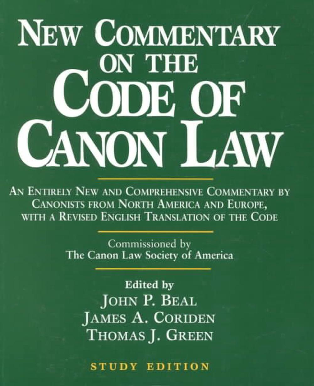New Commentary on the Code of Canon Law: Study Edition by John P. Beal, ISBN: 9780809140664