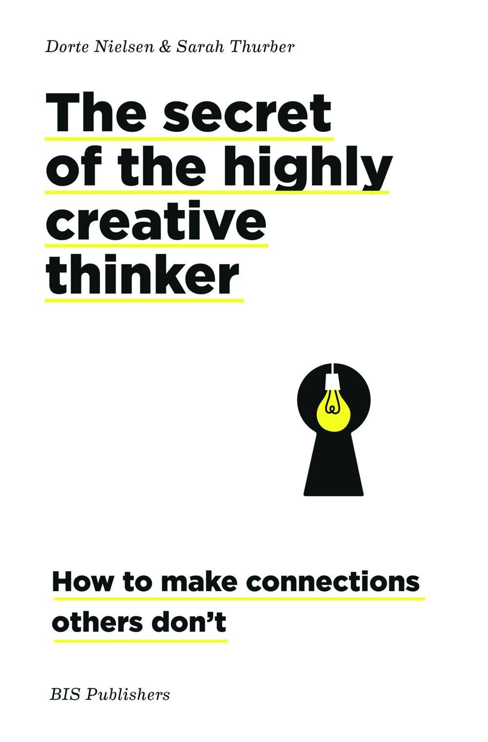 The Secret of the Highly Creative ThinkerHow Seeing Connections Can Enhance Your Creativity