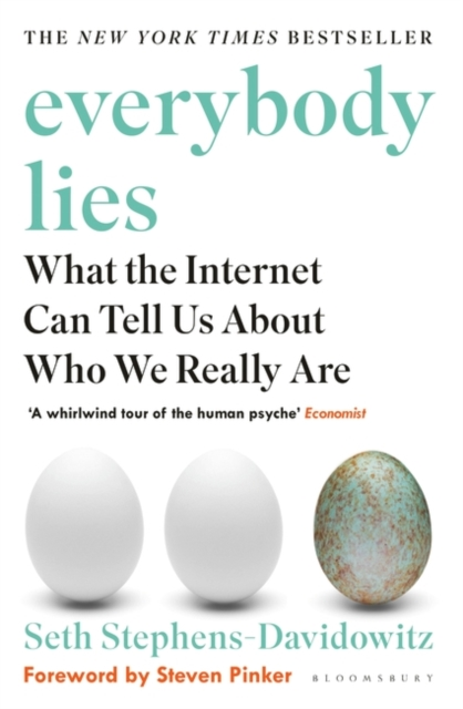 Everybody Lies: What the Internet Can Tell Us About Who We Really Are by Seth Stephens-Davidowitz, ISBN: 9781408894736