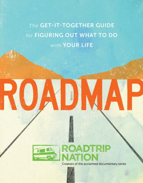 What's Your Road?: Redefine Work and Create an Inspired Worklife