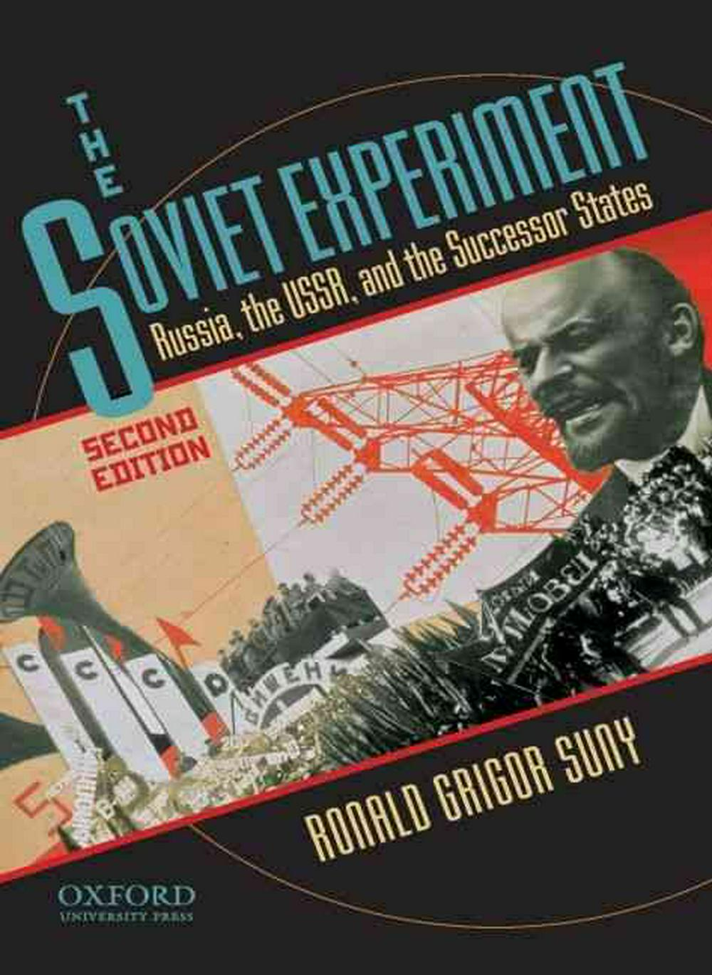 The Soviet Experiment: Russia, the USSR, and the Successor States