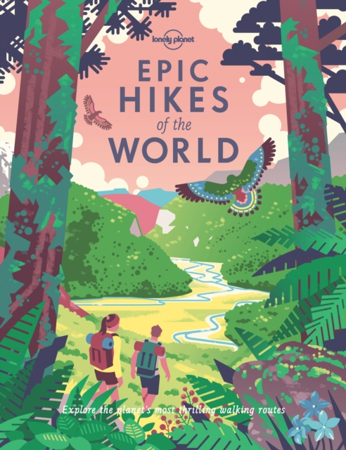 Epic Hikes of the World by Lonely Planet, ISBN: 9781787014176