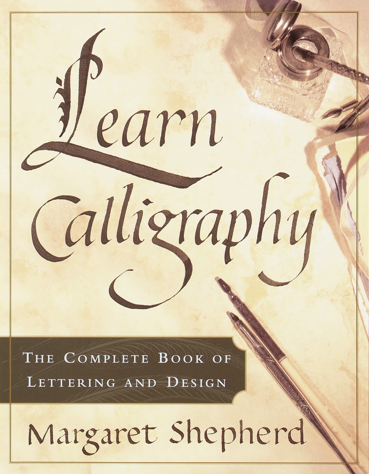 Learn Calligraphy by Margaret Shepherd, ISBN: 9780767907323