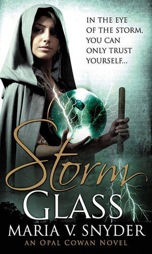Storm Glass by Maria V. Snyder, ISBN: 9781408979860