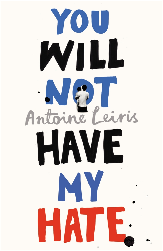 You Will Not Have My Hate by Antoine Leiris, ISBN: 9781911215349
