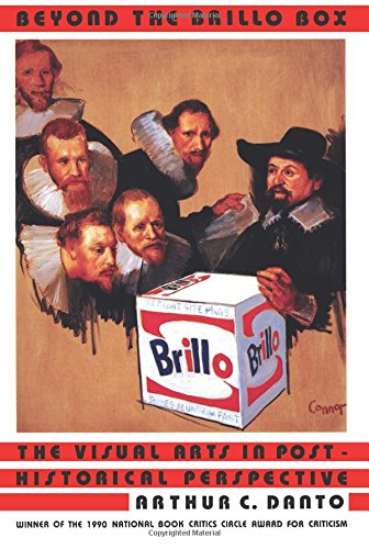 Beyond the Brillo Box by Arthur Coleman Danto, ISBN: 9780520216747