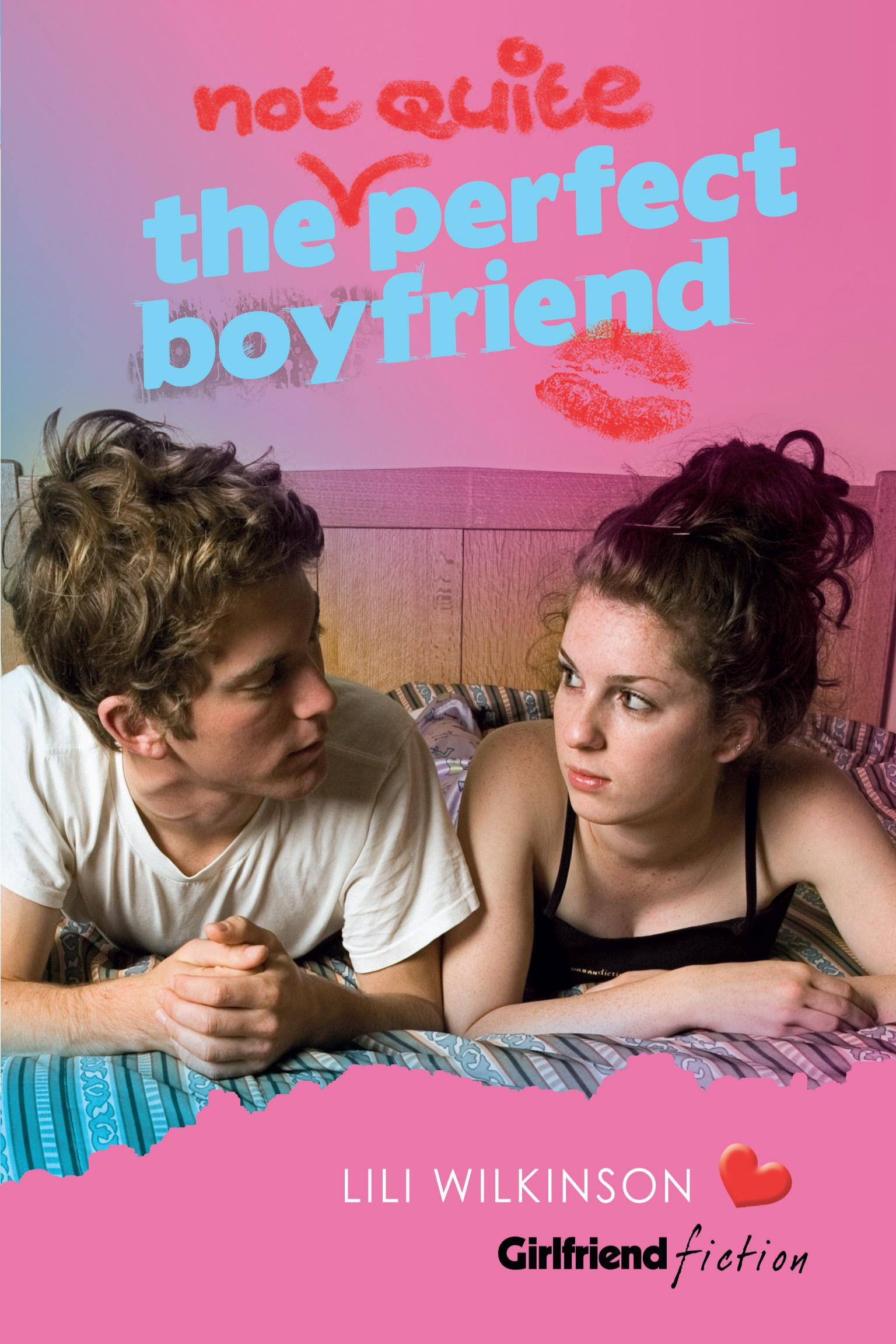 Cover Art for The (Not Quite) Perfect Boyfriend (Girlfriend Fiction 5), ISBN: 9781743433041