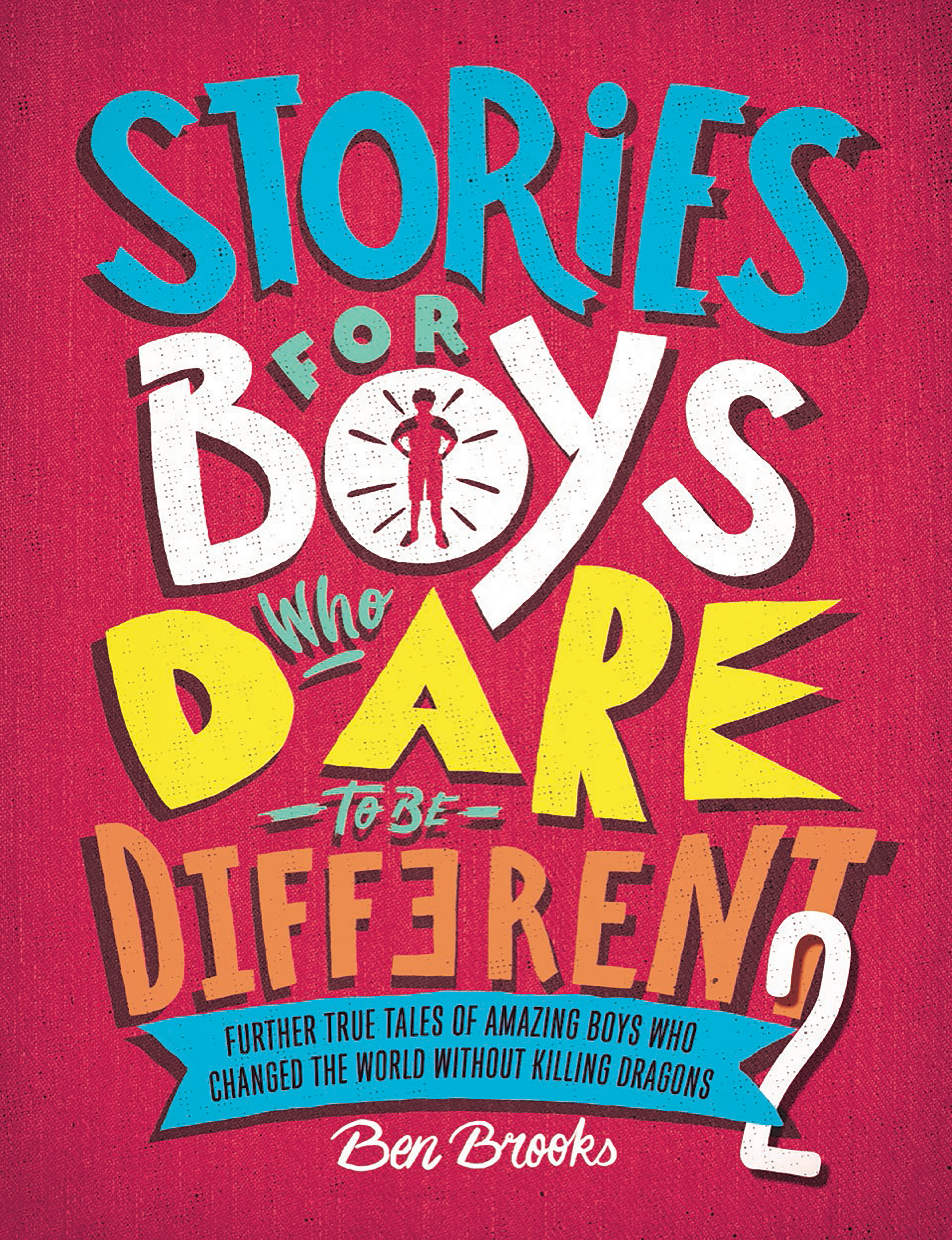 Stories for Boys Who Dare to be Different 2 by Ben Brooks, ISBN: 9781787476554