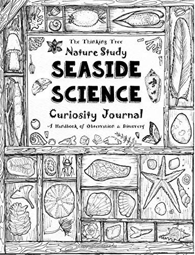 Nature Study - Seaside Science -  Curiosity Journal: A Handbook of Observation & Discovery