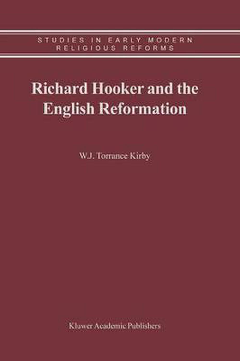 Richard Hooker and the English Reformation (Studies in Early Modern Religious Reforms)