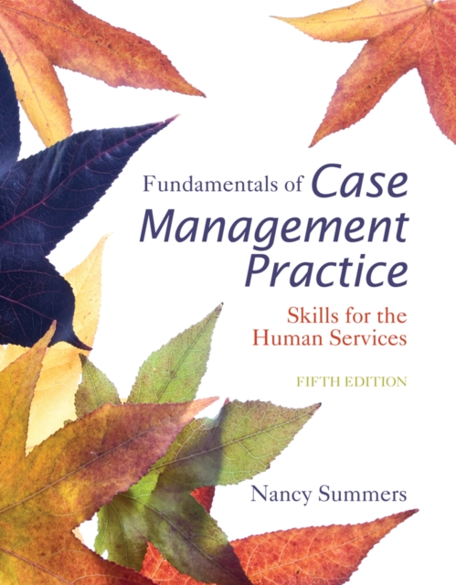 Fundamentals Case Management Practice Skills Human Services: Skills for the Human Services