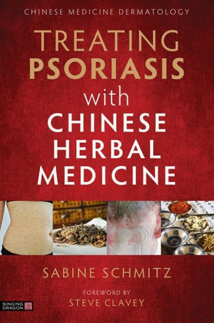 Treating Psoriasis with Chinese Herbal Medicine - A Practical Handbook