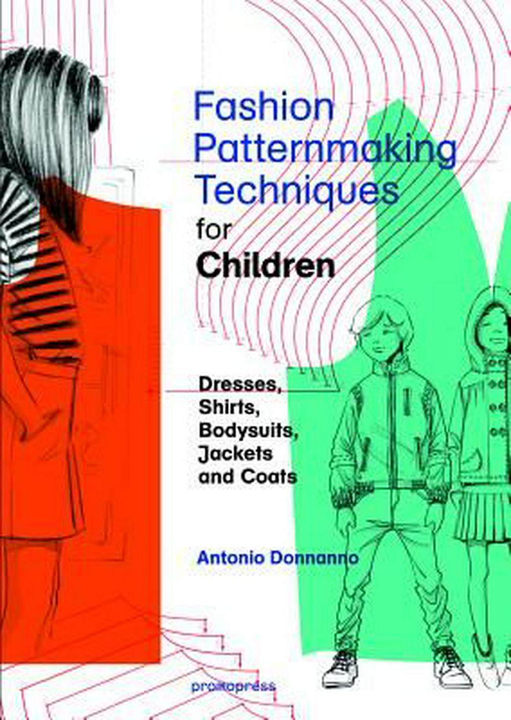 Fashion Patternmaking Techniques for Children by Antonio Donnanno, ISBN: 9788416851140