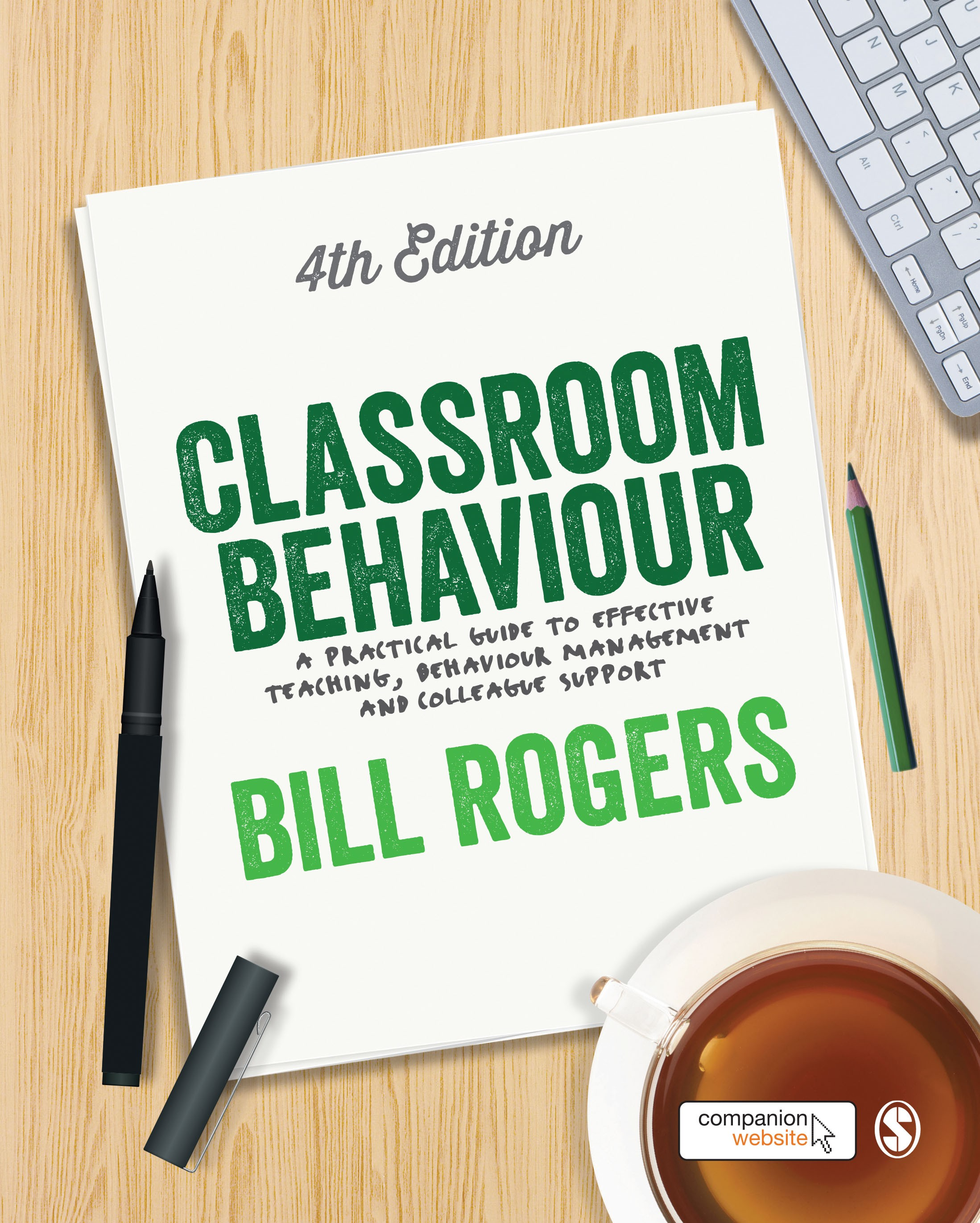 Classroom Behaviour: A Practical Guide to Effective Teaching, Behaviour Management and Colleague Support by Bill Rogers, ISBN: 9781446295335