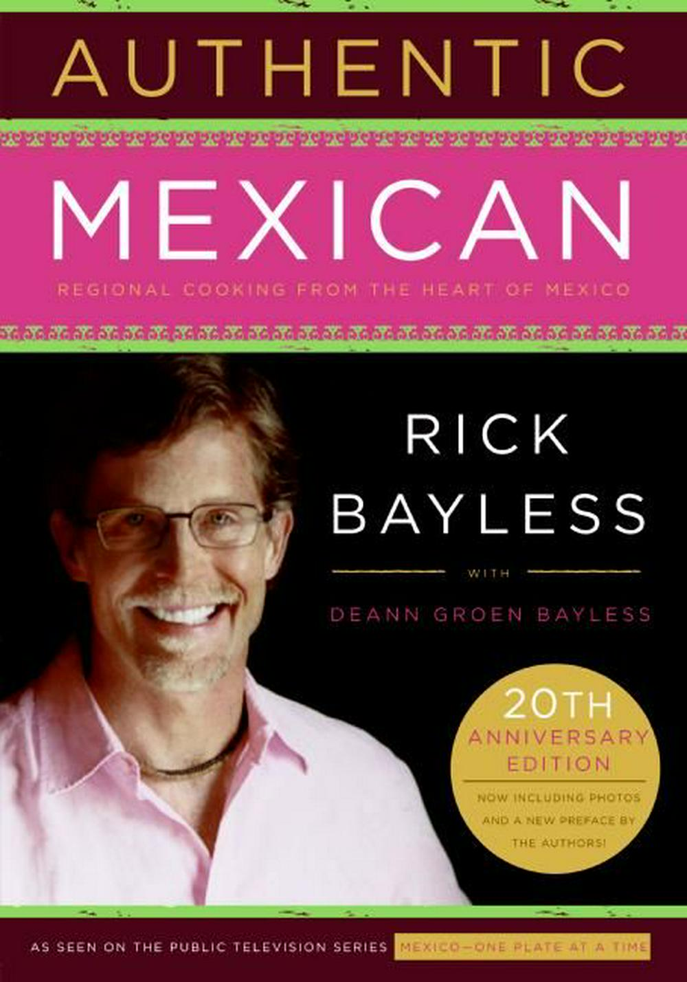 Authentic Mexican 20th Anniversary Ed by Rick Bayless, ISBN: 9780061373268