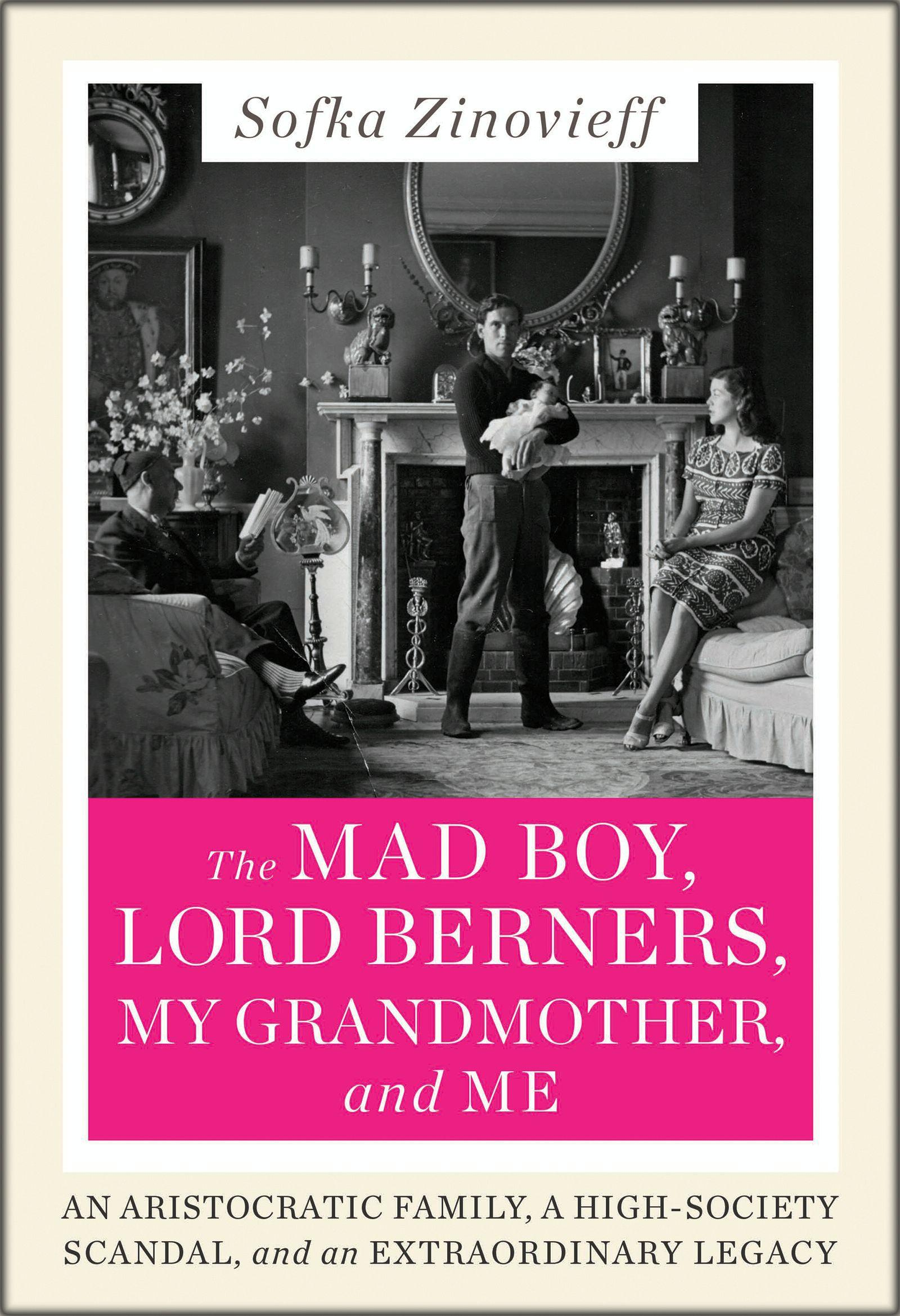 The Mad Boy, Lord Berners, My Grandmother, and Me