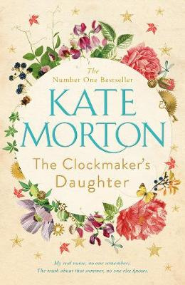 The Clockmaker's Daughter by Kate Morton, ISBN: 9781509848218