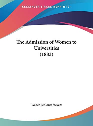 The Admission of Women to Universities (1883)