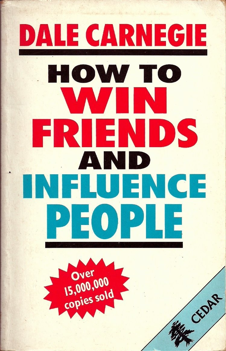 How to Win Friends and Influence People by Dale Carnegie, ISBN: 9780434111190