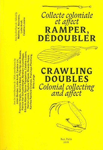 Crawling Doubles - Colonial Collecting and Affect by Mathieu K Abonnenc Lotte Arndt, ISBN: 9782917855683