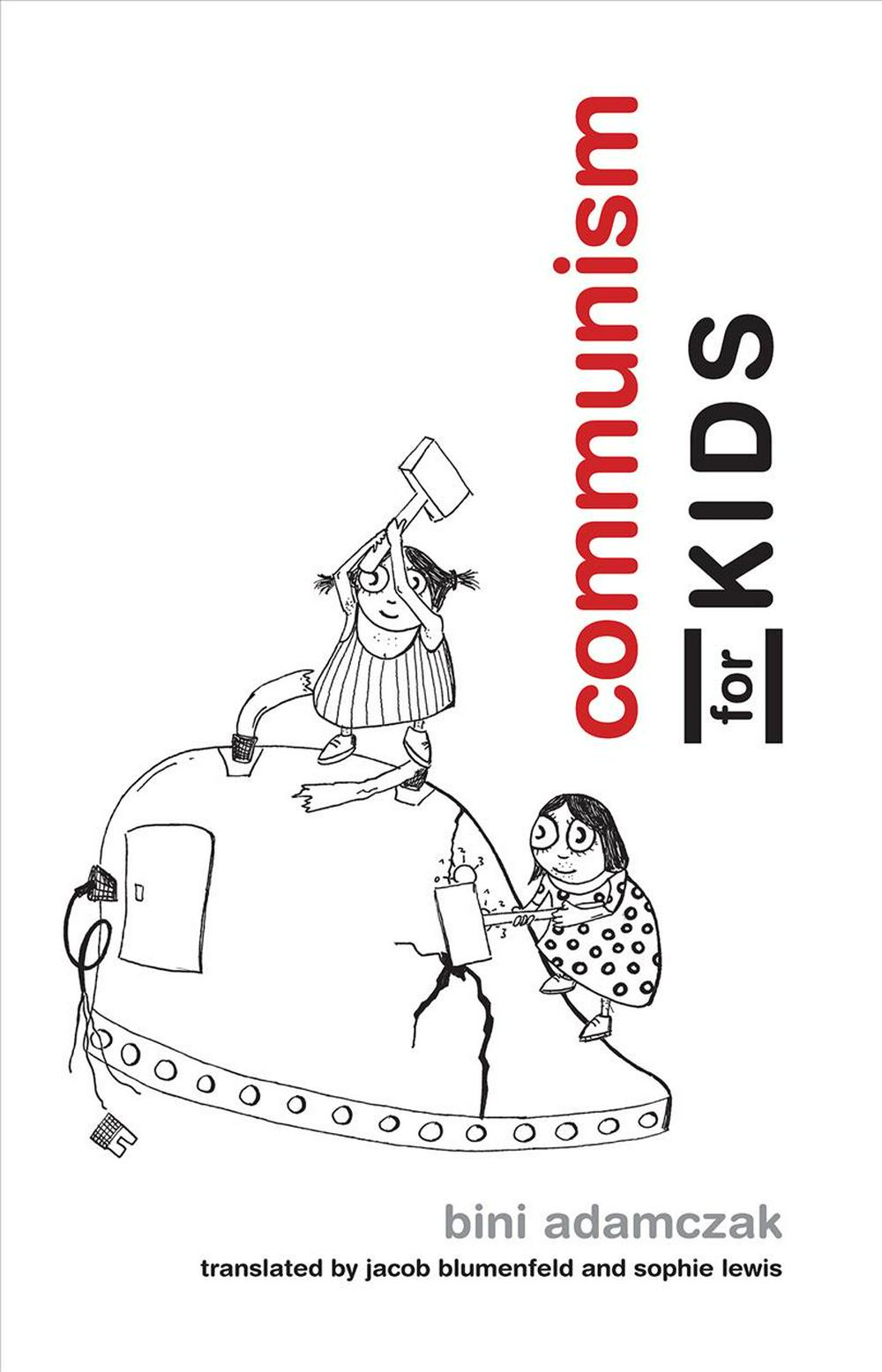 Communism for Kids by Bini Adamczak,Jacob Blumenfeld,Sophie Lewis, ISBN: 9780262533355