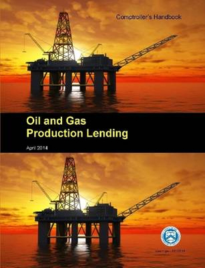 Oil and Gas Production Lending - Comptroller's Handbook