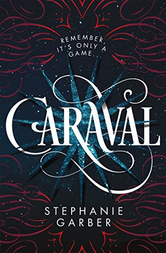 Caraval by Stephanie Garber, ISBN: 9781250141491