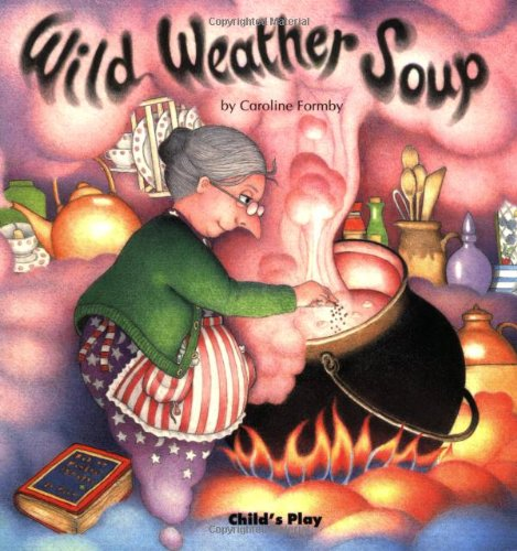 Wild Weather Soup (Early Reading)