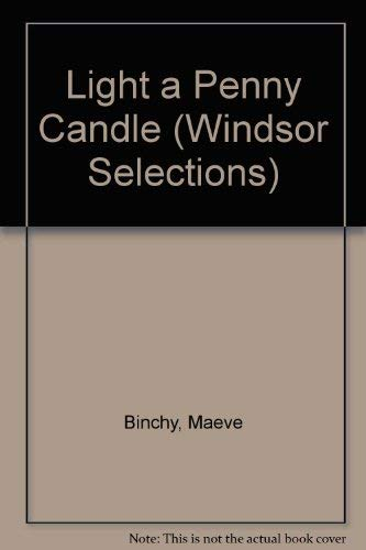 Light a Penny Candle by Maeve Binchy, ISBN: 9780862204204