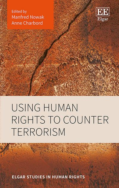 Using Human Rights to Counter Terrorism (Elgar Studies in Human Rights Series)
