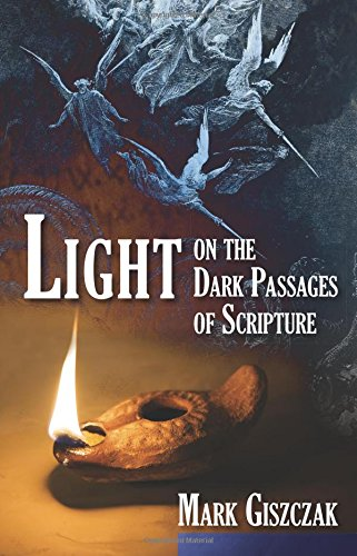 Light on the Dark Passages of Scripture