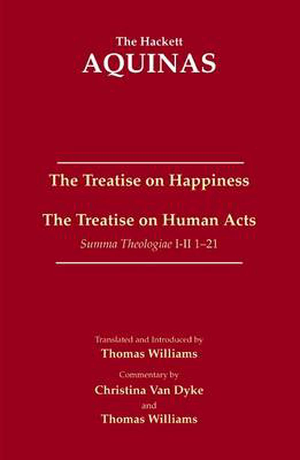 The Treatise on Happiness ? The Treatise on Human Acts