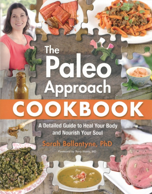 The Paleo Approach Cookbook by Sarah Ballantyne, ISBN: 9781628600087