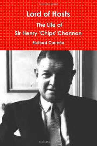 Lord of Hosts: The Life of Sir Henry 'Chips' Channon by Richard Carreno, ISBN: 9781257025497