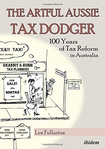 The Artful Aussie Tax Dodger: 100 Years of Tax Reform in Australia