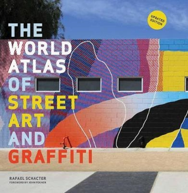 World Atlas of Street Art and Graffiti by Rafael Schacter| John Fekner, ISBN: 9781781317211