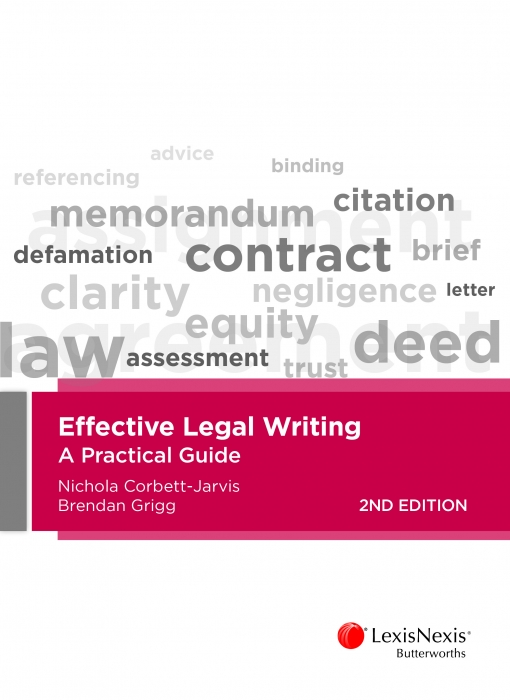 Effective Legal WritingA Practical Guide, 2nd edition by N Corbett-Jarvis,B Grigg, ISBN: 9780409343205
