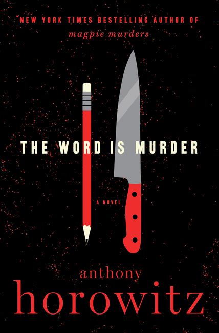 The Word Is Murder by Anthony Horowitz, ISBN: 9780062676788