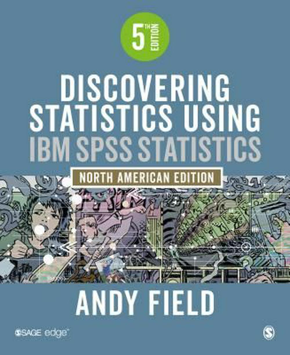 andy field discovering statistics Discovering statistics using spss andy field 2009 first edition published 2000 second edition published 2005 apart from any fair dealing for the purposes of research or private study, or criticism or review, as permitted under the copyright, designs and patents act, 1988, this publication.