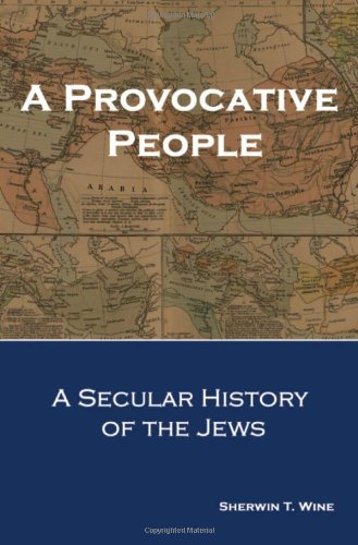 A Provocative People: A Secular History of the Jews