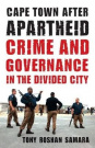 Cape Town After Apartheid: Crime and Governance in the Divided City by Tony Roshan Samara, ISBN: 9781299945340