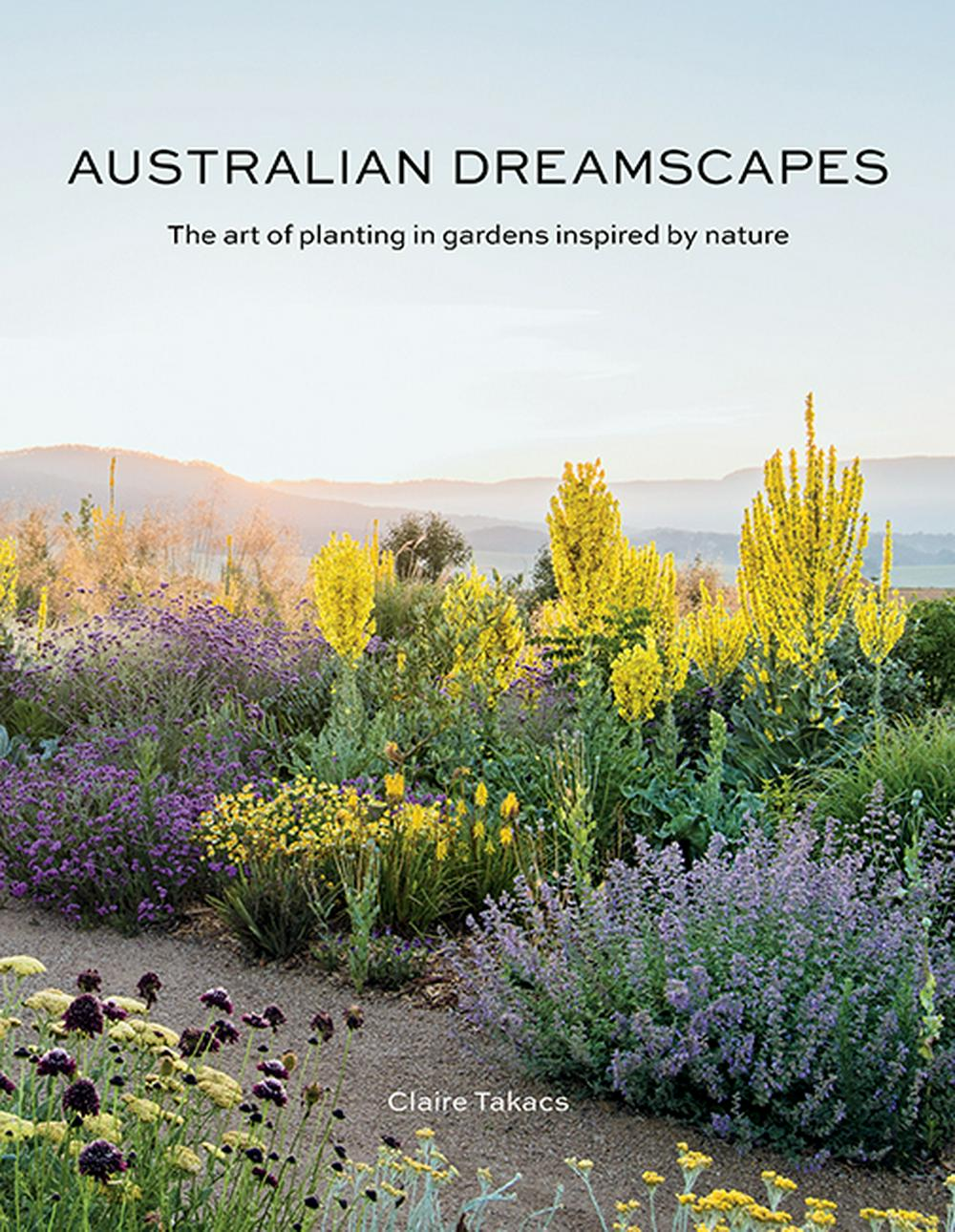 Australian Dreamscapes: Movement, Light and Colour by Claire Takacs, ISBN: 9781743794708